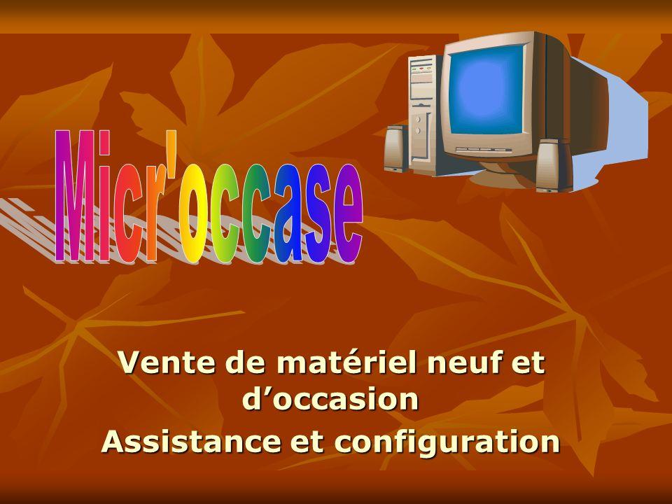 Vente de matériel neuf et doccasion Assistance et configuration