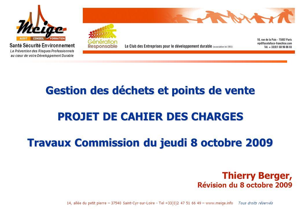 Tous droits réservés 14, allée du petit pierre – 37540 Saint-Cyr-sur-Loire - Tel +33(0)2 47 51 66 49 – www.meige.info Gestion des déchets et points de