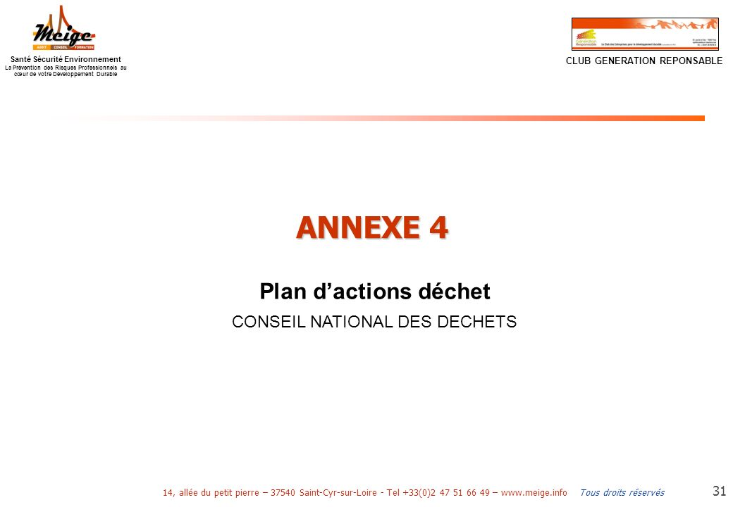 Tous droits réservés 14, allée du petit pierre – 37540 Saint-Cyr-sur-Loire - Tel +33(0)2 47 51 66 49 – www.meige.info Santé Sécurité Environnement La