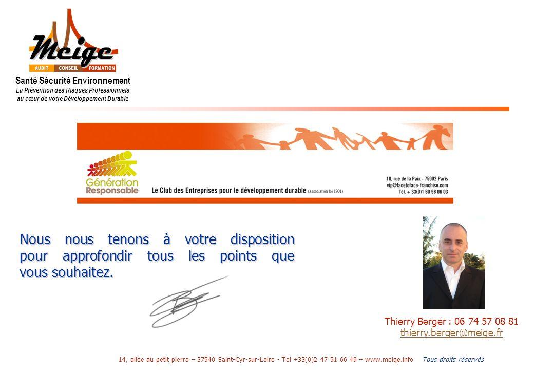 Tous droits réservés 14, allée du petit pierre – 37540 Saint-Cyr-sur-Loire - Tel +33(0)2 47 51 66 49 – www.meige.info Nous nous tenons à votre disposi