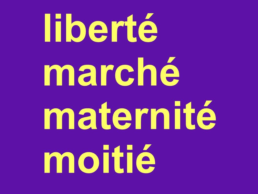 liberté marché maternité moitié