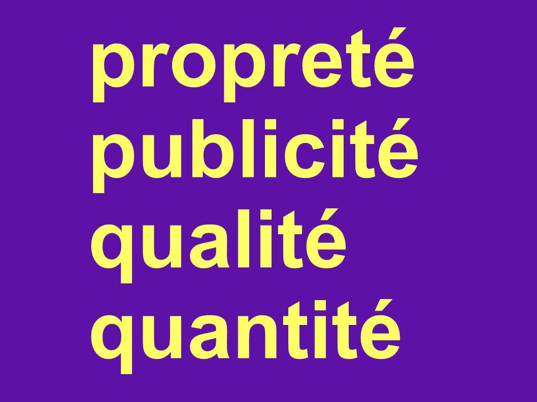 propreté publicité qualité quantité