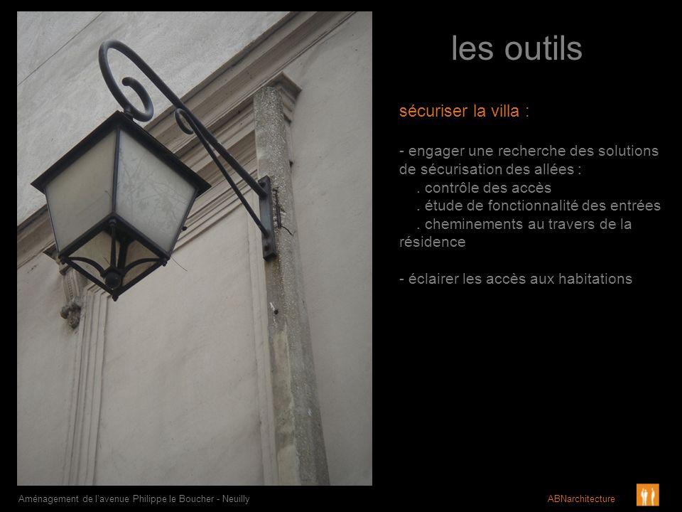 les outils Aménagement de lavenue Philippe le Boucher - Neuilly ABNarchitecture sécuriser la villa : - engager une recherche des solutions de sécurisa