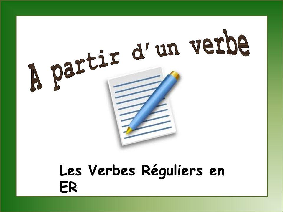 Les Verbes Réguliers en ER