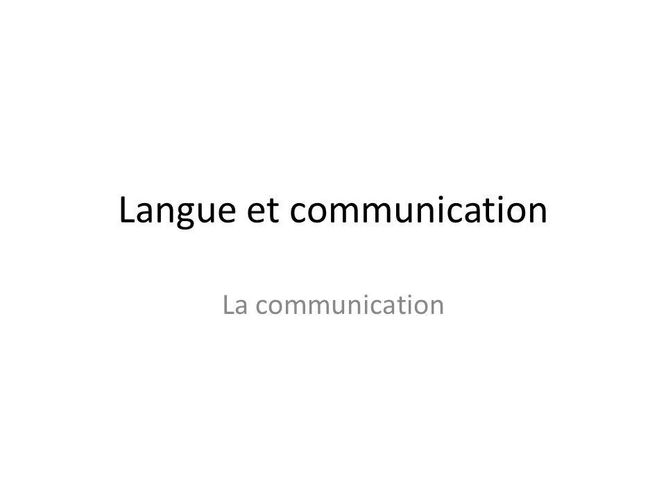 Langue et communication La communication