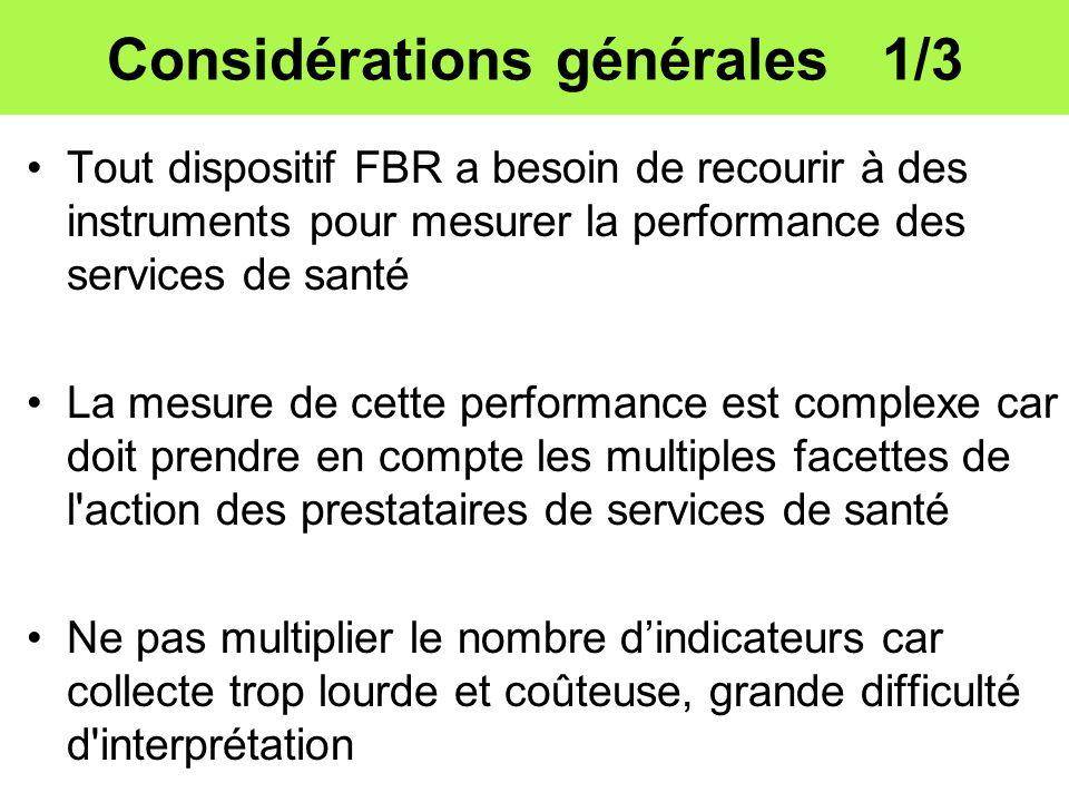 Considérations générales 1/3 Tout dispositif FBR a besoin de recourir à des instruments pour mesurer la performance des services de santé La mesure de