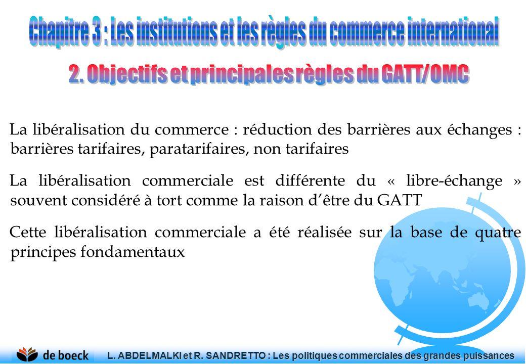 La libéralisation du commerce : réduction des barrières aux échanges : barrières tarifaires, paratarifaires, non tarifaires La libéralisation commerci
