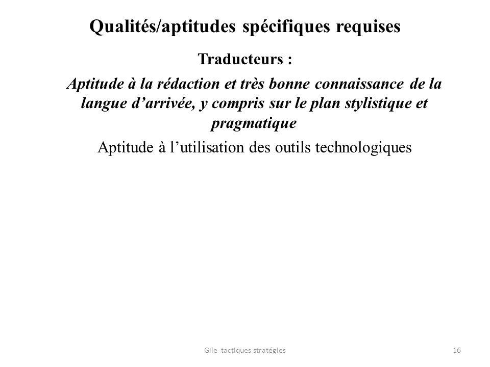 Qualités/aptitudes spécifiques requises Traducteurs : Aptitude à la rédaction et très bonne connaissance de la langue darrivée, y compris sur le plan