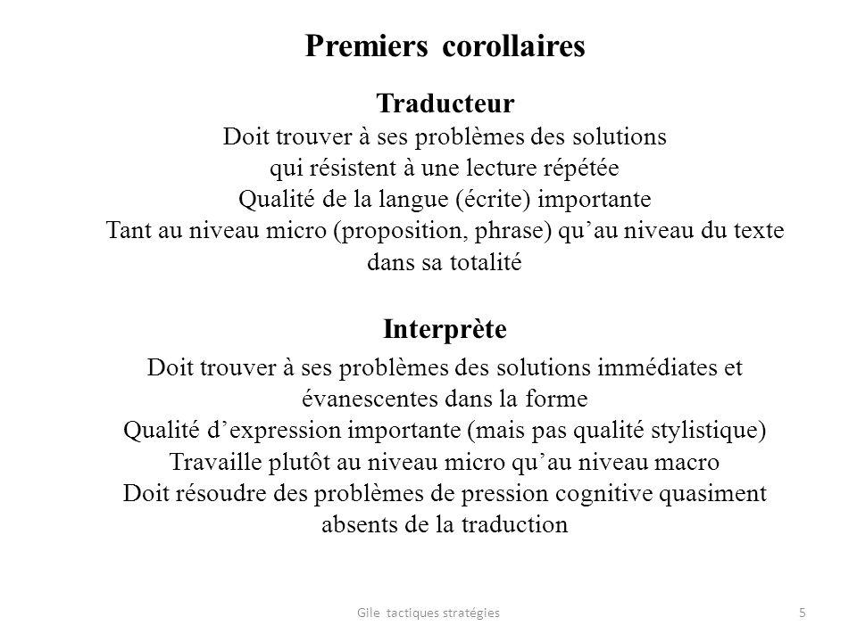 Premiers corollaires Traducteur Doit trouver à ses problèmes des solutions qui résistent à une lecture répétée Qualité de la langue (écrite) important