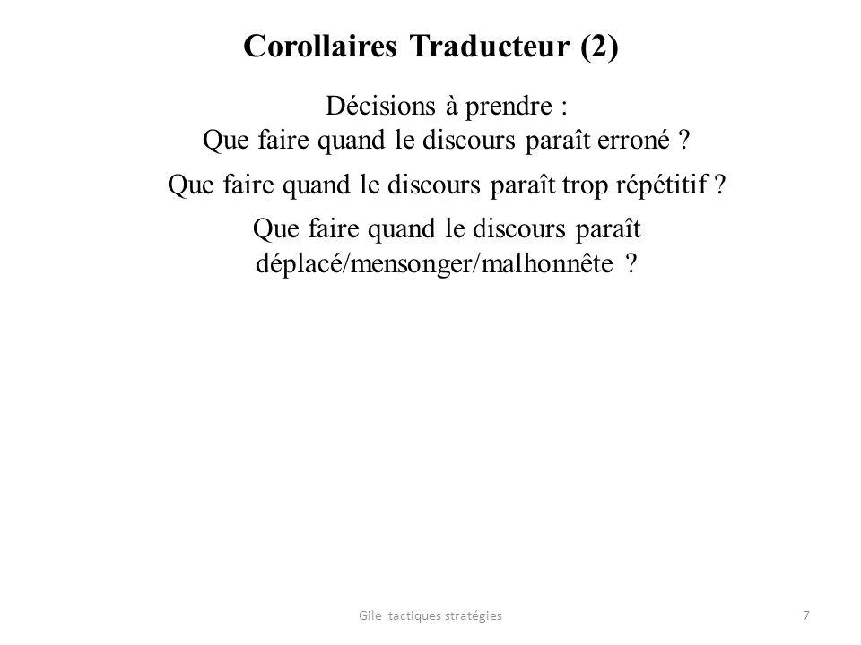 Corollaires Traducteur (2) Décisions à prendre : Que faire quand le discours paraît erroné ? Que faire quand le discours paraît trop répétitif ? Que f