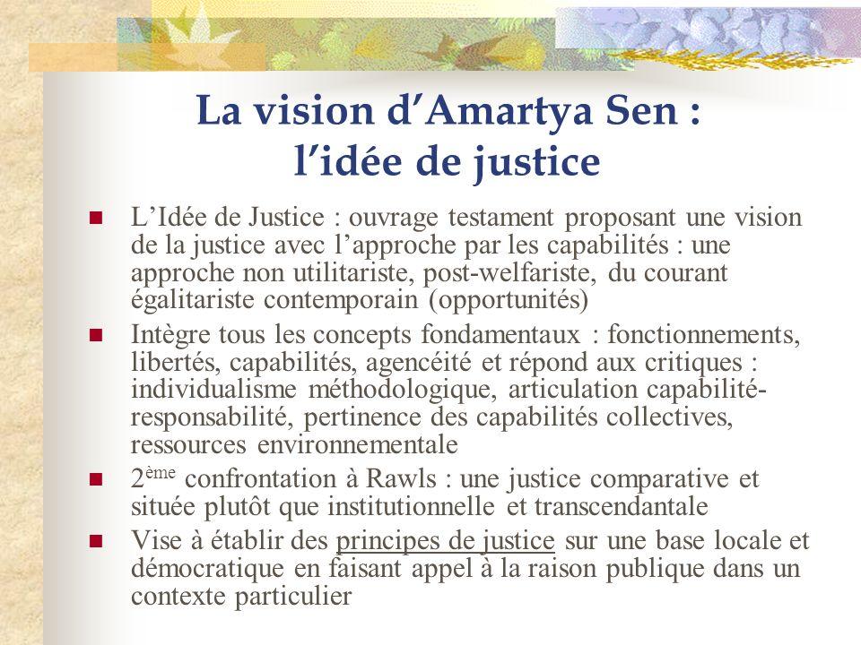 La vision dAmartya Sen : lidée de justice LIdée de Justice : ouvrage testament proposant une vision de la justice avec lapproche par les capabilités :