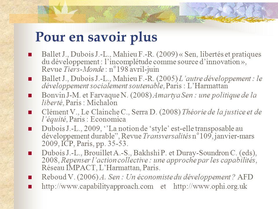 Pour en savoir plus Ballet J., Dubois J.-L., Mahieu F.-R. (2009) « Sen, libertés et pratiques du développement : lincomplétude comme source dinnovatio
