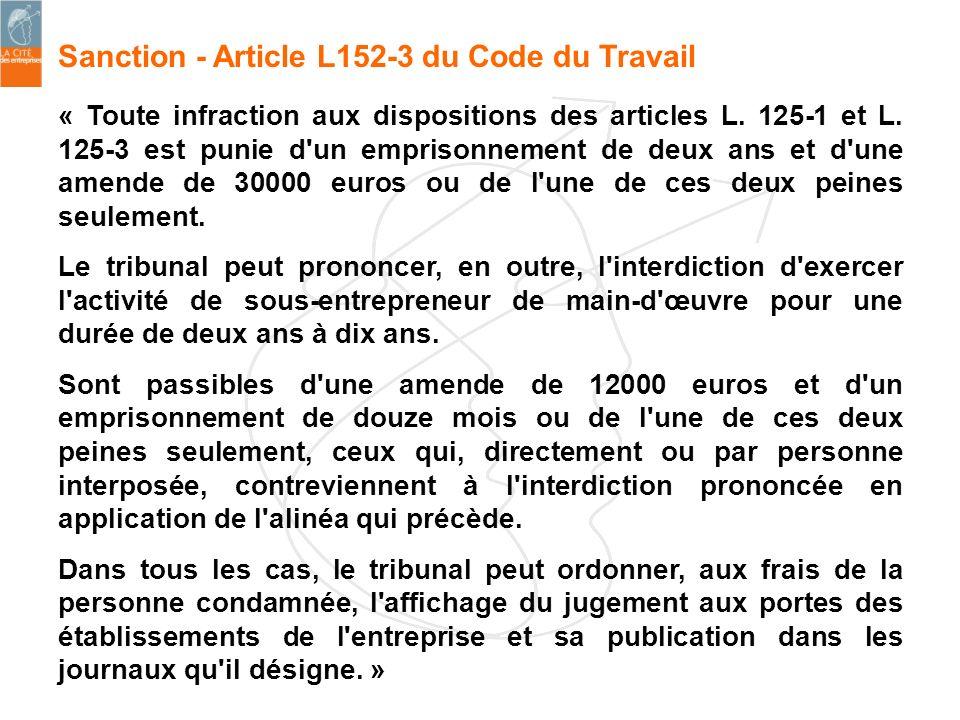 Sanction - Article L152-3 du Code du Travail « Toute infraction aux dispositions des articles L. 125-1 et L. 125-3 est punie d'un emprisonnement de de