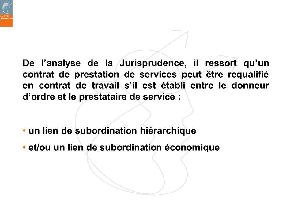 De lanalyse de la Jurisprudence, il ressort quun contrat de prestation de services peut être requalifié en contrat de travail sil est établi entre le