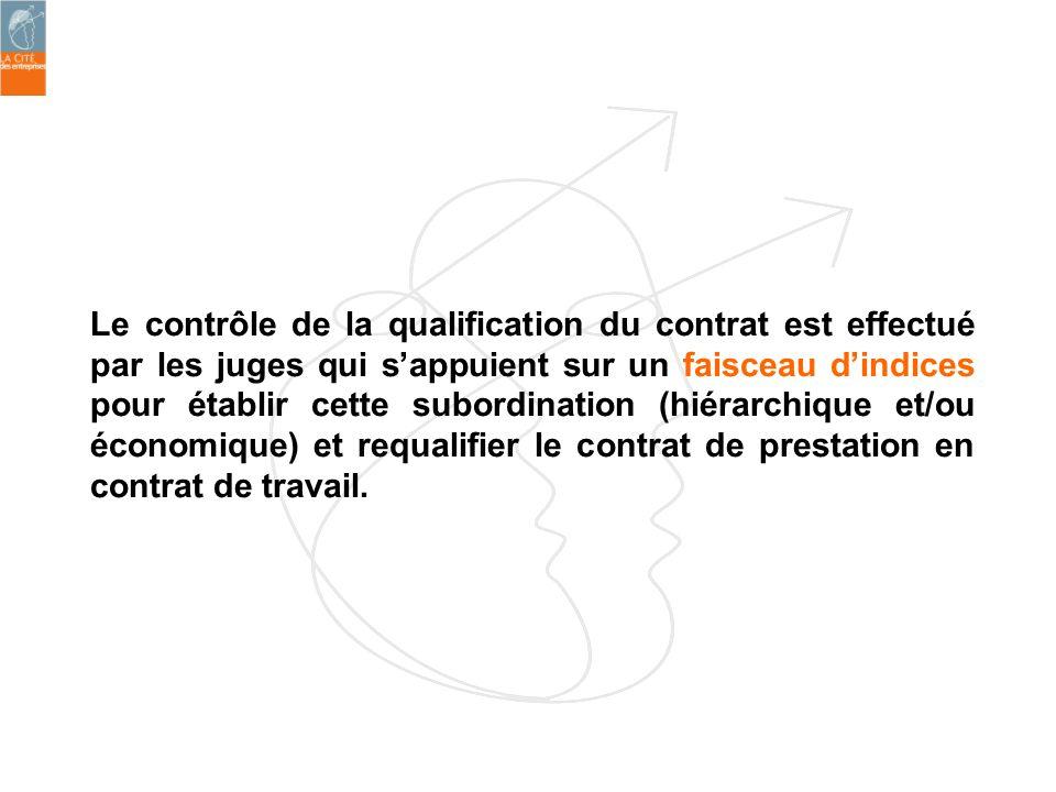 Le contrôle de la qualification du contrat est effectué par les juges qui sappuient sur un faisceau dindices pour établir cette subordination (hiérarc