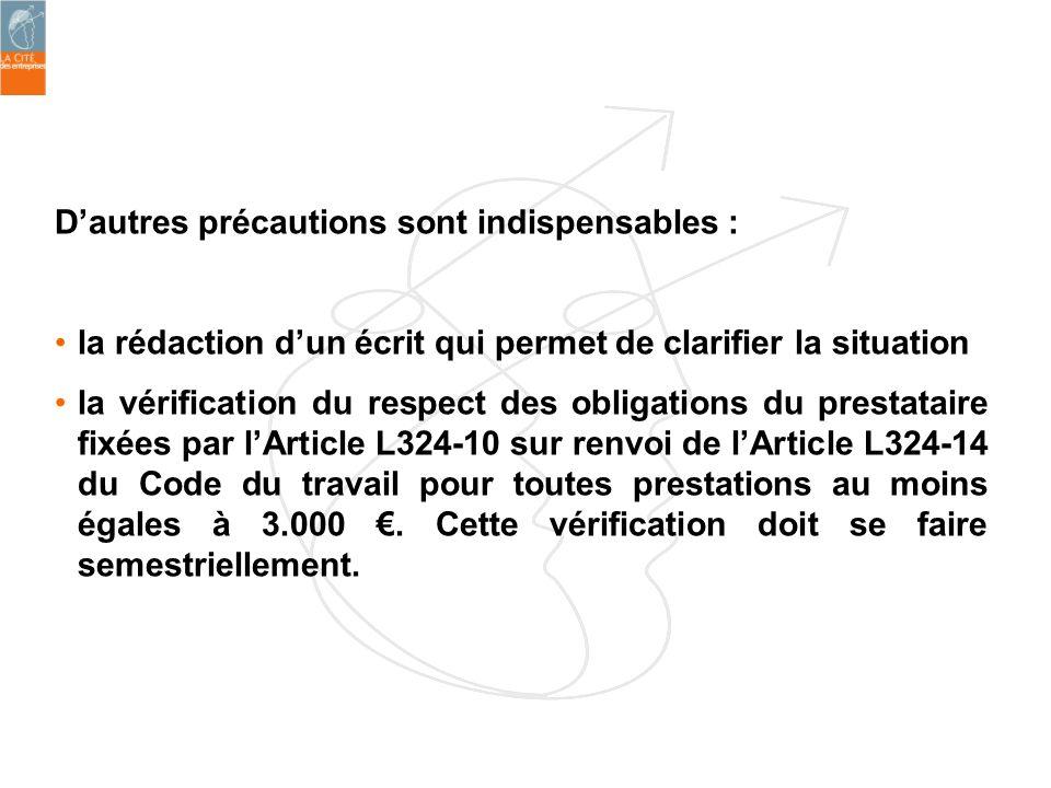 Dautres précautions sont indispensables : la rédaction dun écrit qui permet de clarifier la situation la vérification du respect des obligations du pr