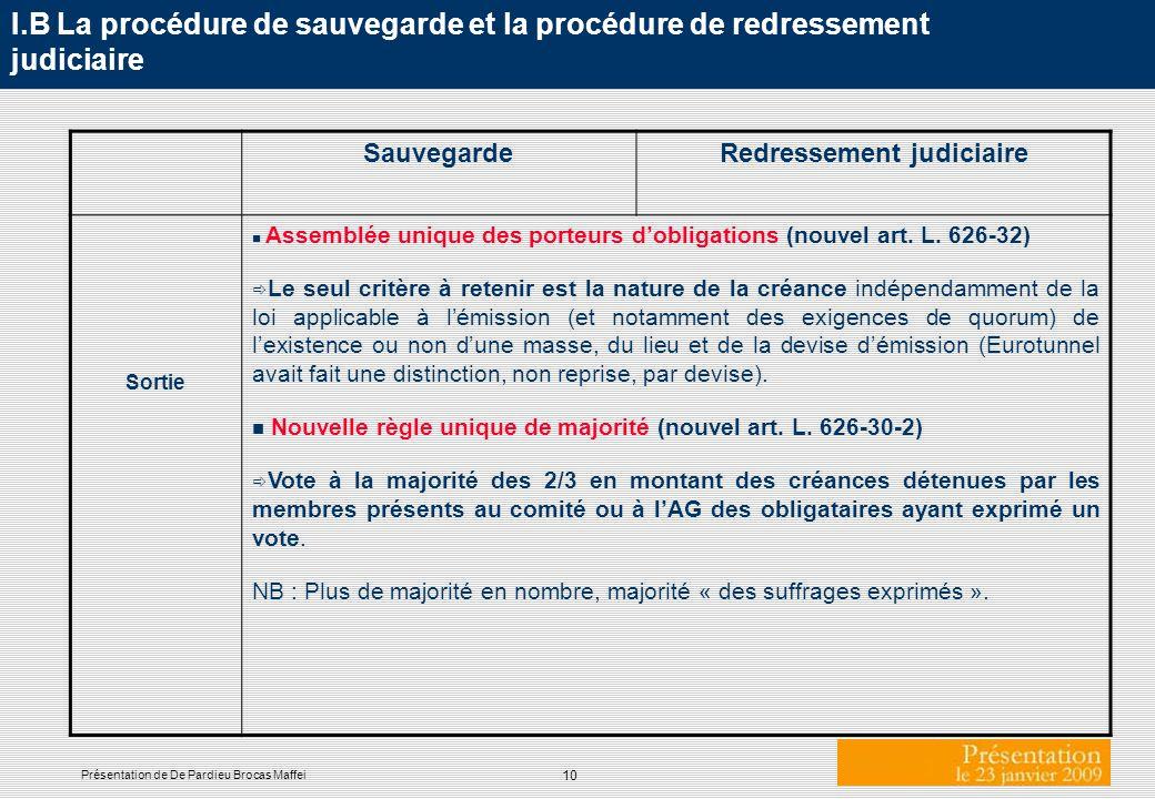 10 Présentation de De Pardieu Brocas Maffei I.B La procédure de sauvegarde et la procédure de redressement judiciaire SauvegardeRedressement judiciair