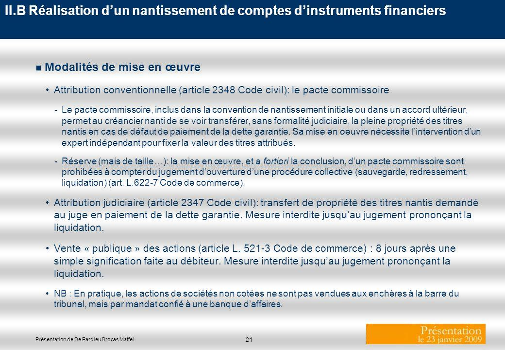 21 Présentation de De Pardieu Brocas Maffei II.B Réalisation dun nantissement de comptes dinstruments financiers n Modalités de mise en œuvre Attribut