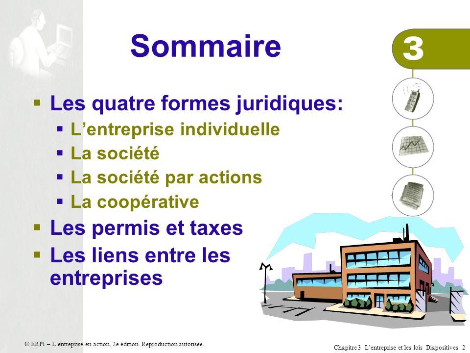 Chapitre 3 Lentreprise et les lois Diapositives 13 © ERPI – Lentreprise en action, 2e édition.