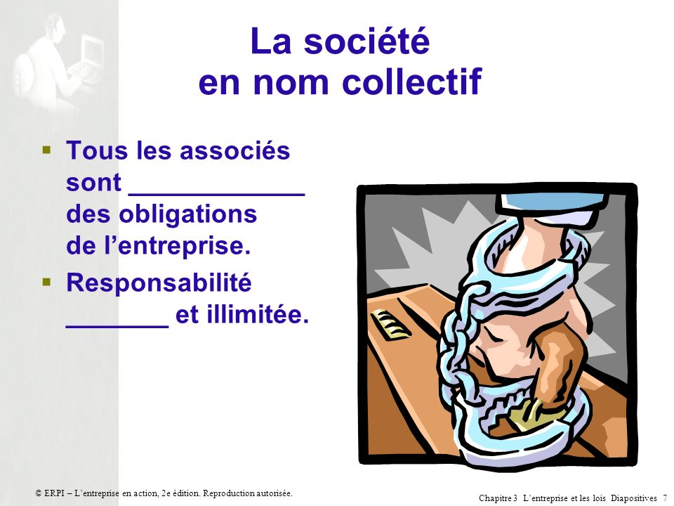 Chapitre 3 Lentreprise et les lois Diapositives 8 © ERPI – Lentreprise en action, 2e édition.