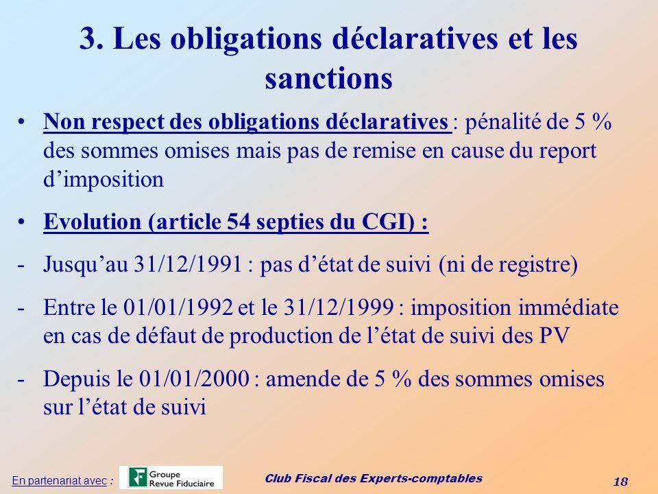 Club Fiscal des Experts-comptables 18 En partenariat avec : 3. Les obligations déclaratives et les sanctions Non respect des obligations déclaratives