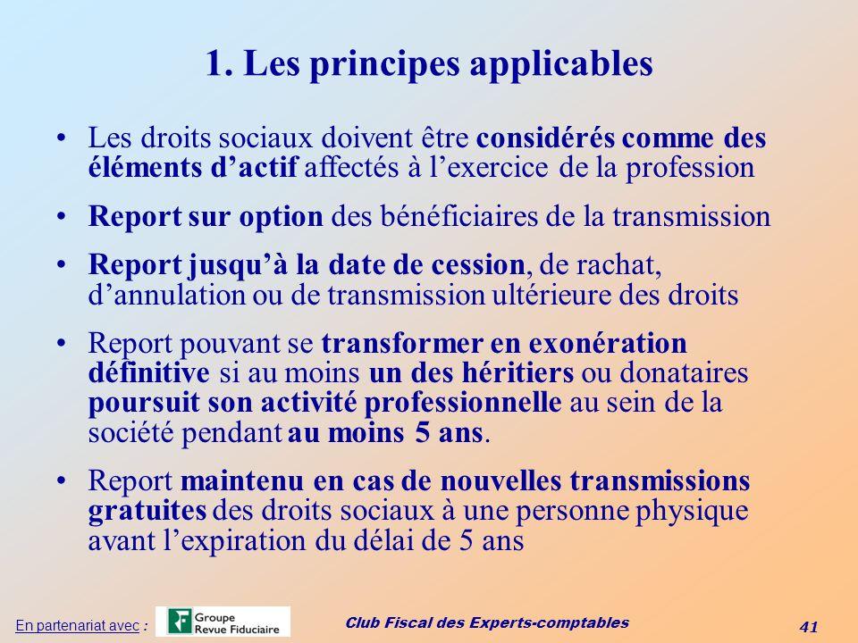 Club Fiscal des Experts-comptables 41 En partenariat avec : 1. Les principes applicables Les droits sociaux doivent être considérés comme des éléments