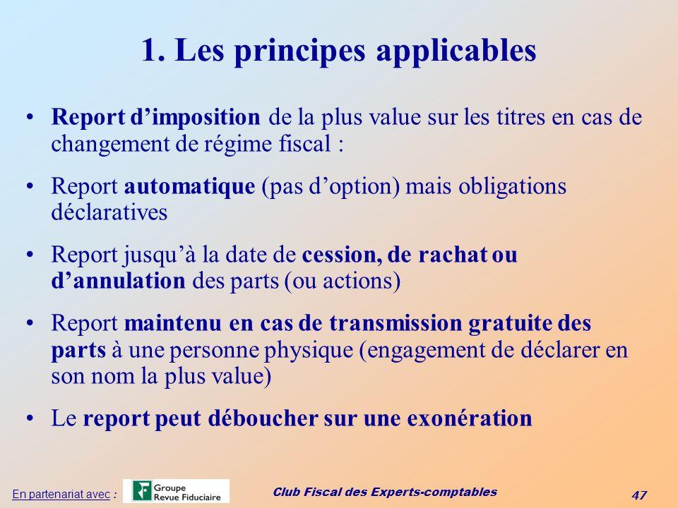Club Fiscal des Experts-comptables 47 En partenariat avec : 1. Les principes applicables Report dimposition de la plus value sur les titres en cas de