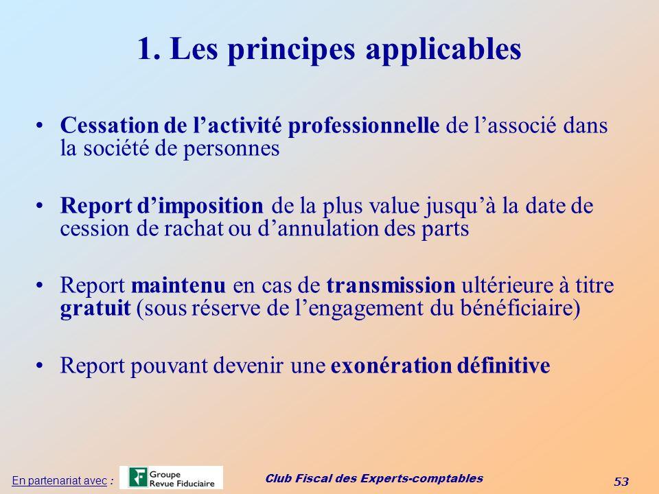 Club Fiscal des Experts-comptables 53 En partenariat avec : 1. Les principes applicables Cessation de lactivité professionnelle de lassocié dans la so