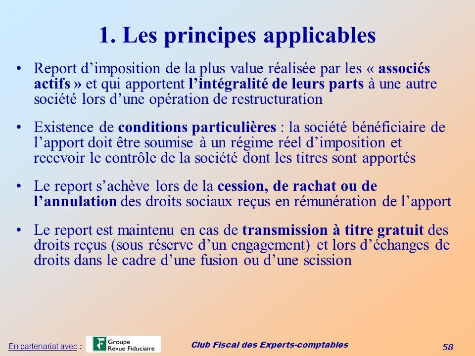 Club Fiscal des Experts-comptables 58 En partenariat avec : 1. Les principes applicables Report dimposition de la plus value réalisée par les « associ