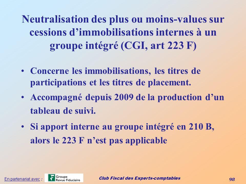 Club Fiscal des Experts-comptables 98 En partenariat avec : Neutralisation des plus ou moins-values sur cessions dimmobilisations internes à un groupe