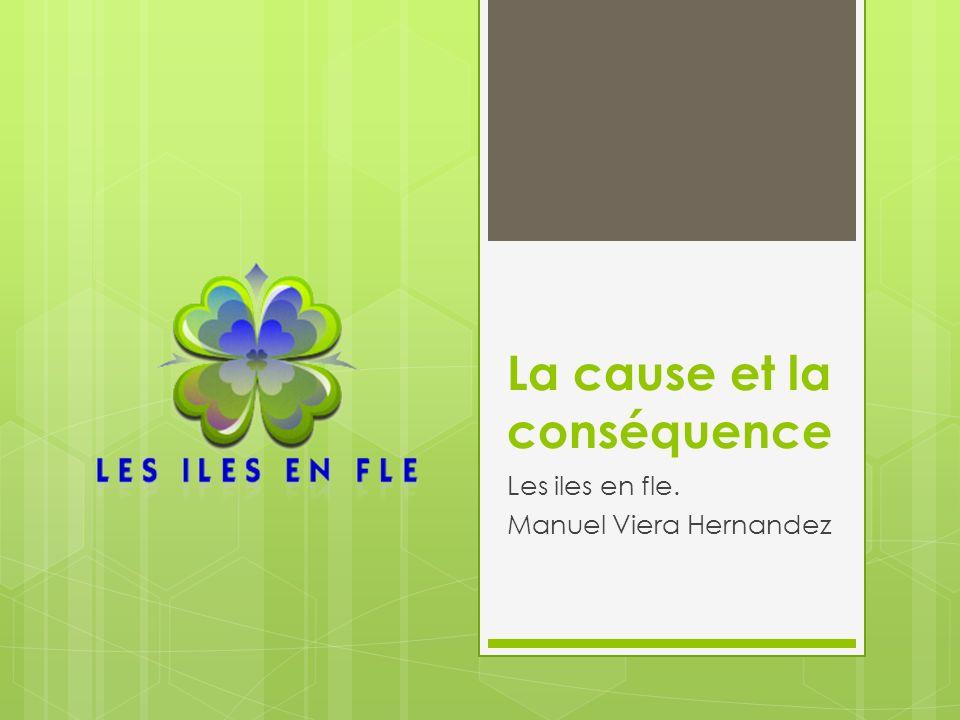 La cause et la conséquence Les iles en fle. Manuel Viera Hernandez
