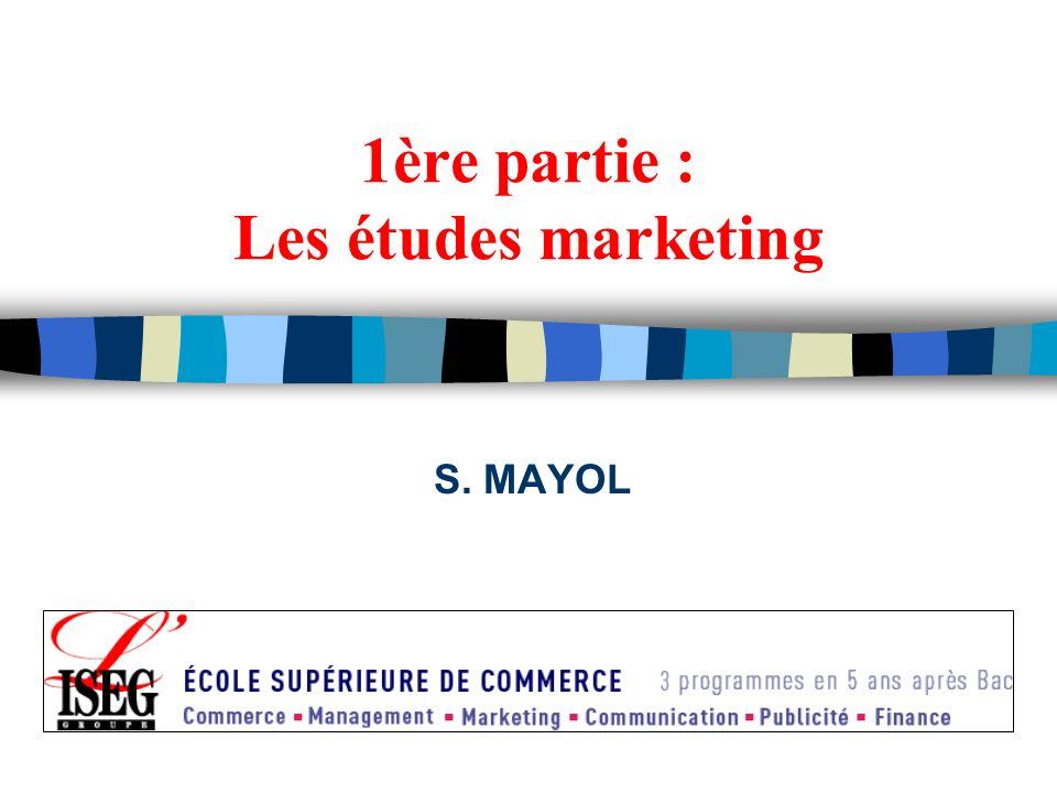 1ère partie : Les études marketing S. MAYOL