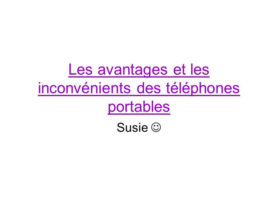 Les avantages et les inconvénients des téléphones portables Susie