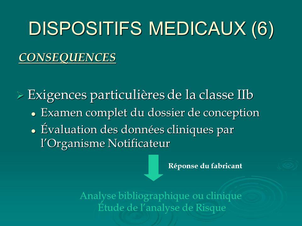 DISPOSITIFS MEDICAUX (6) Exigences particulières de la classe IIb Exigences particulières de la classe IIb Examen complet du dossier de conception Exa