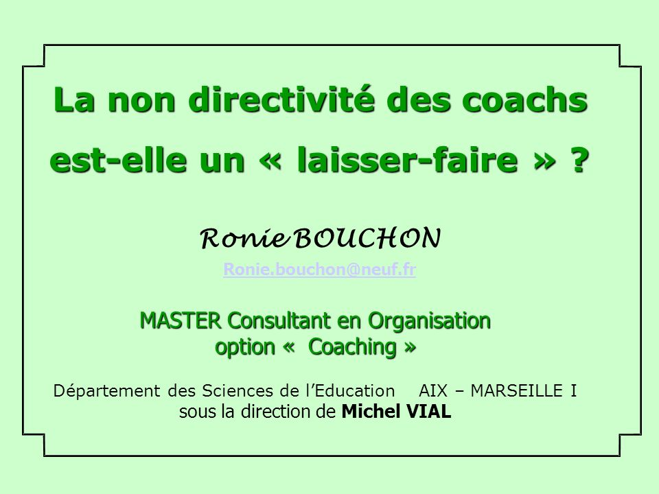 MASTER Consultant en Organisation option « Coaching » MASTER Consultant en Organisation option « Coaching » Département des Sciences de lEducation AIX