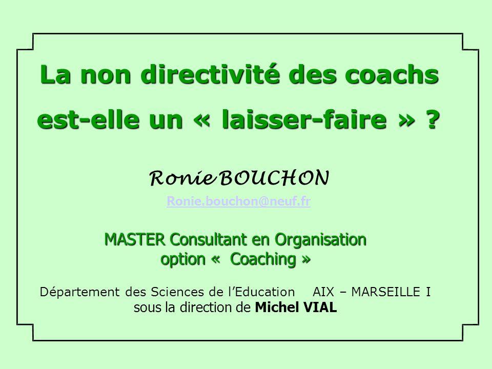 Le coaching et la non directivité La non directivité est-elle un « laisser-faire » .