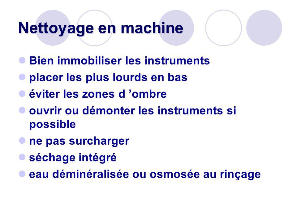 Nettoyage en machine Bien immobiliser les instruments placer les plus lourds en bas éviter les zones d ombre ouvrir ou démonter les instruments si pos