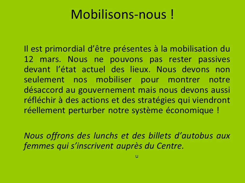 Mobilisons-nous . Il est primordial dêtre présentes à la mobilisation du 12 mars.