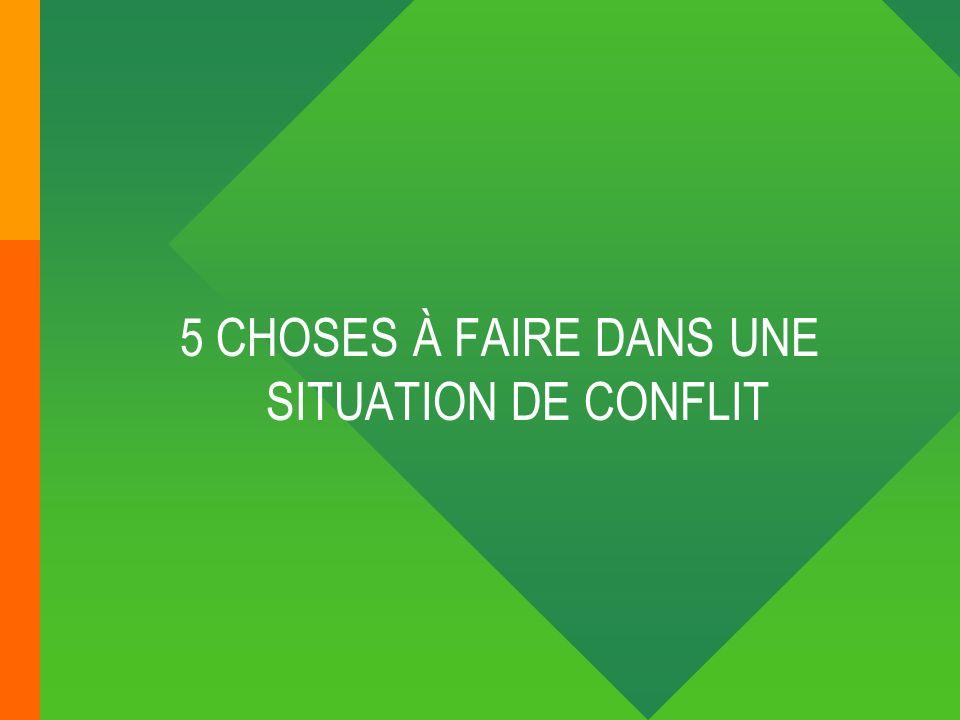 5 CHOSES À FAIRE DANS UNE SITUATION DE CONFLIT