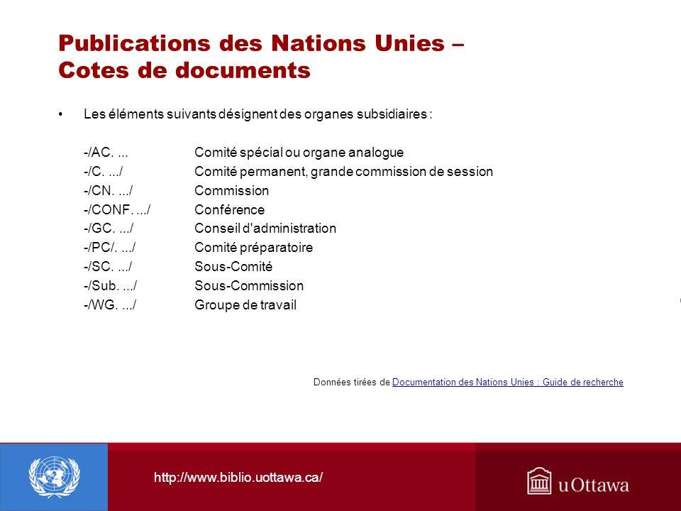 http://www.biblio.uottawa.ca/ Publications des Nations Unies – Cotes de documents Les éléments suivants désignent des organes subsidiaires : -/AC....C
