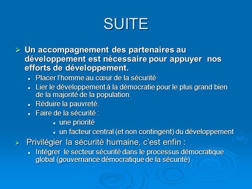 SUITE Un accompagnement des partenaires au développement est nécessaire pour appuyer nos efforts de développement.