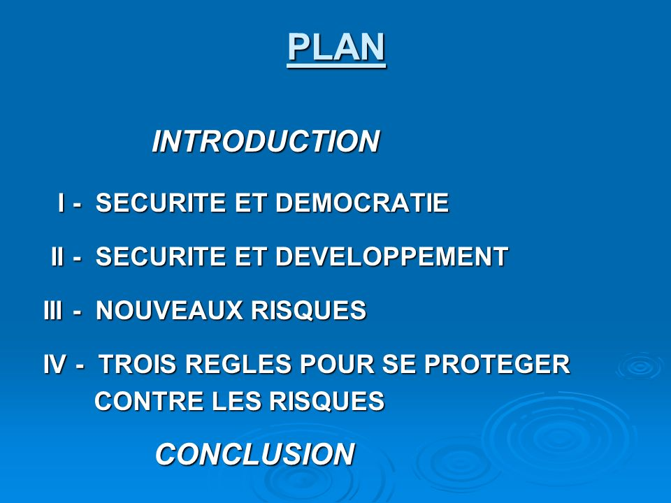 PLAN INTRODUCTION INTRODUCTION I - SECURITE ET DEMOCRATIE I - SECURITE ET DEMOCRATIE II - SECURITE ET DEVELOPPEMENT II - SECURITE ET DEVELOPPEMENT III