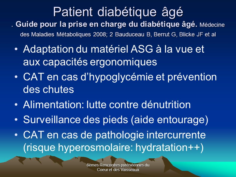 6èmes Rencontres pyrénéennes du Coeur et des Vaisseaux Patient diabétique âgé.
