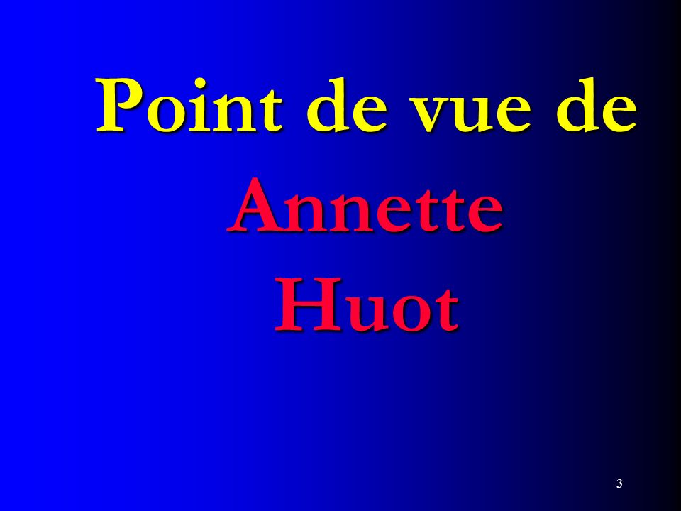3 Point de vue de Annette Huot