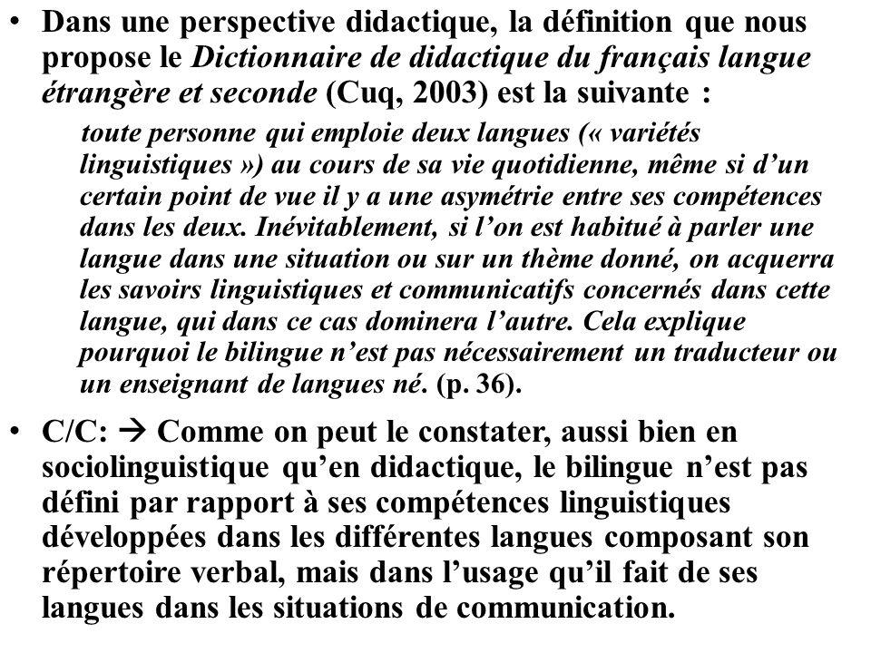 Dans une perspective didactique, la définition que nous propose le Dictionnaire de didactique du français langue étrangère et seconde (Cuq, 2003) est
