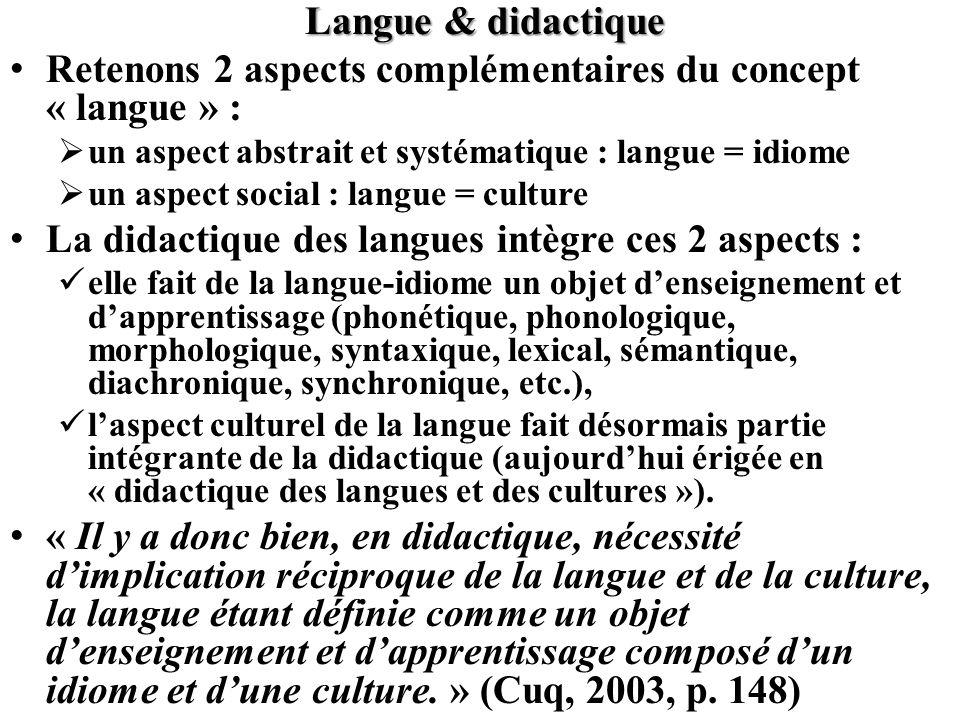 Langue & didactique Retenons 2 aspects complémentaires du concept « langue » : un aspect abstrait et systématique : langue = idiome un aspect social :