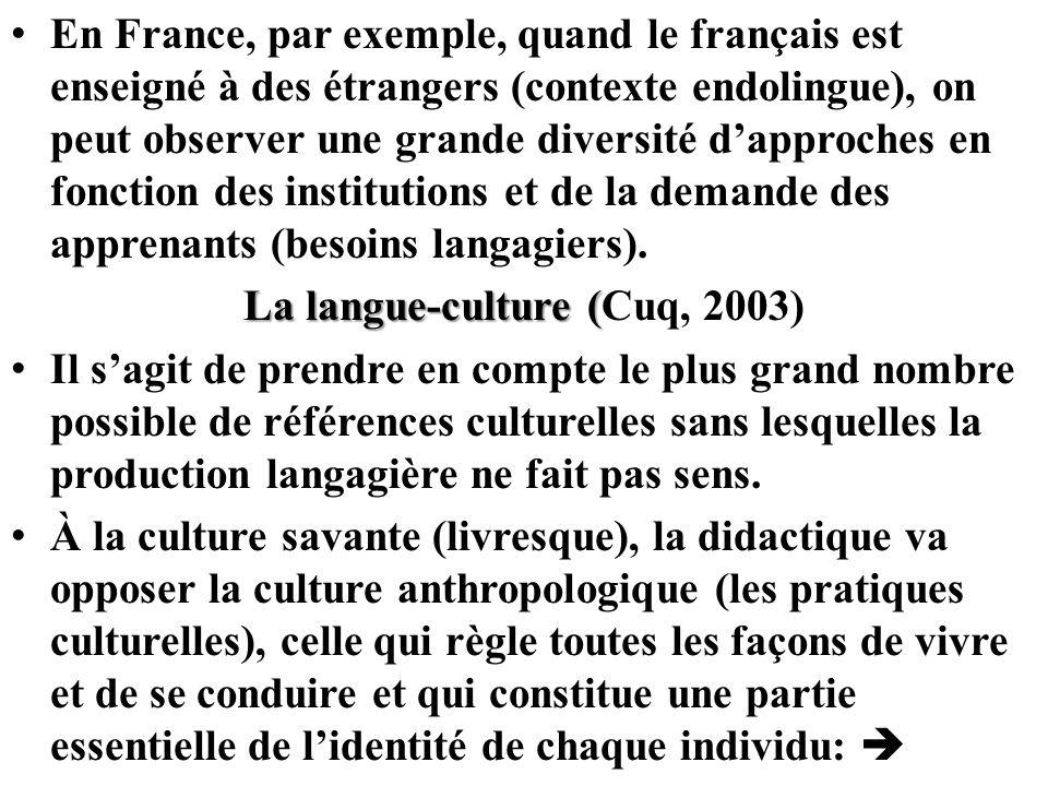 En France, par exemple, quand le français est enseigné à des étrangers (contexte endolingue), on peut observer une grande diversité dapproches en fonc