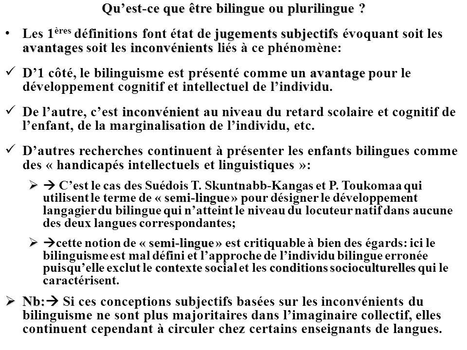 Quest-ce que être bilingue ou plurilingue ? jugements subjectifs avantagesinconvénients Les 1 ères définitions font état de jugements subjectifs évoqu