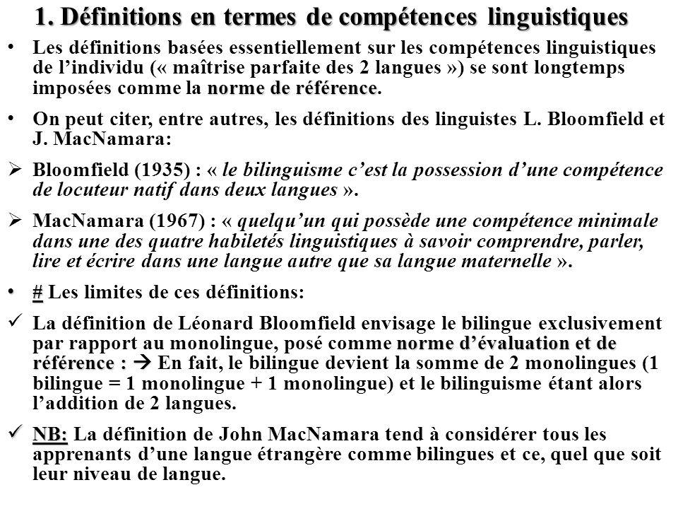 1. Définitions en termes de compétences linguistiques norme de référence Les définitions basées essentiellement sur les compétences linguistiques de l