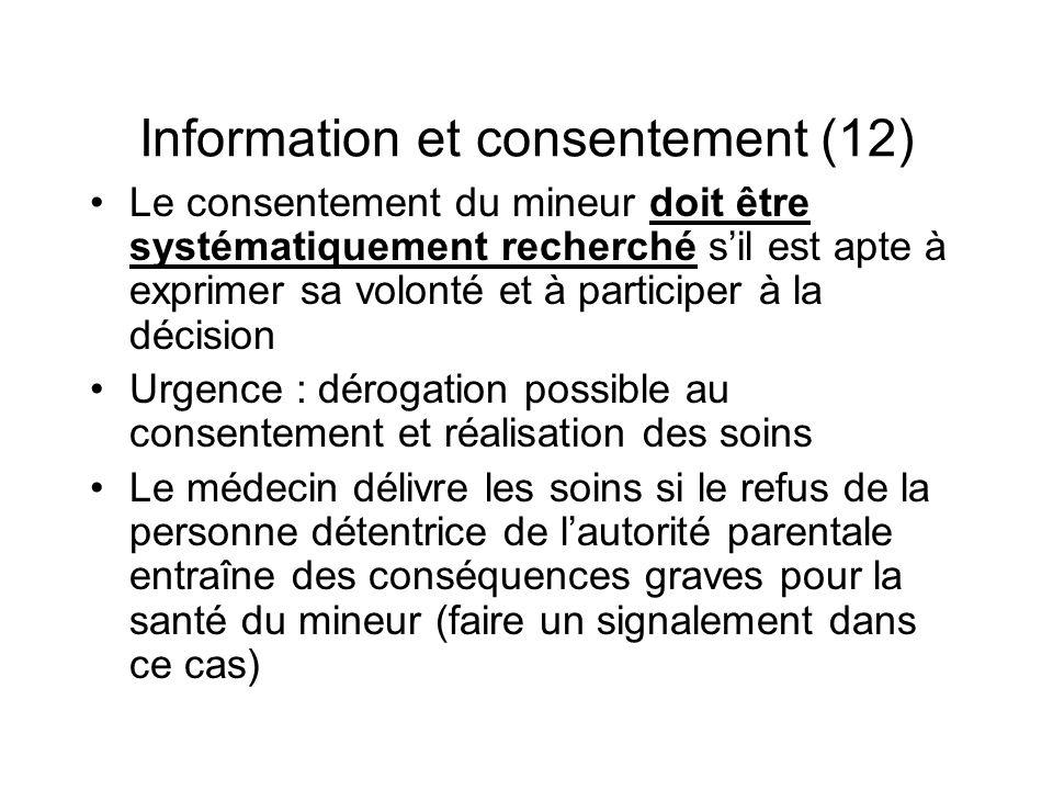 Information et consentement (12) Le consentement du mineur doit être systématiquement recherché sil est apte à exprimer sa volonté et à participer à l